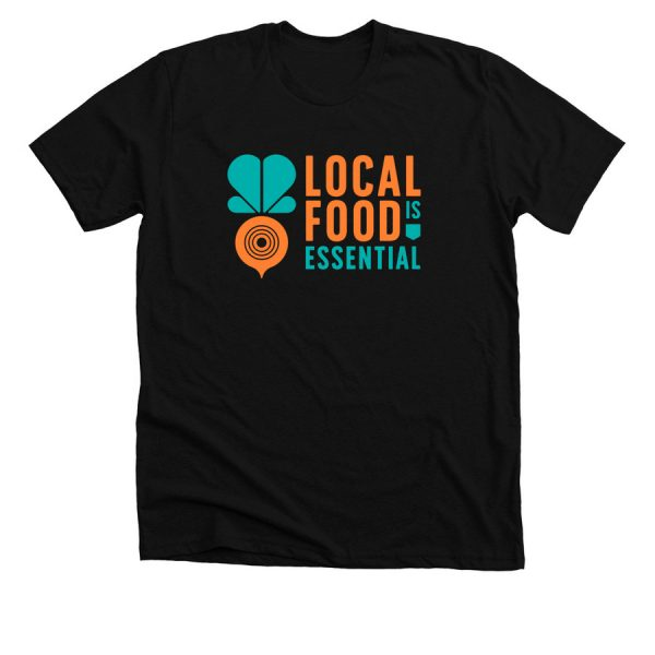 Local Food is Essential T-Shirt